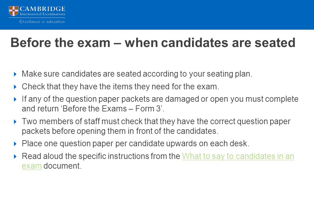 Before the exam – when candidates are seated