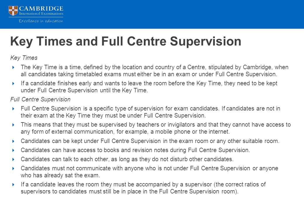 Key Times and Full Centre Supervision