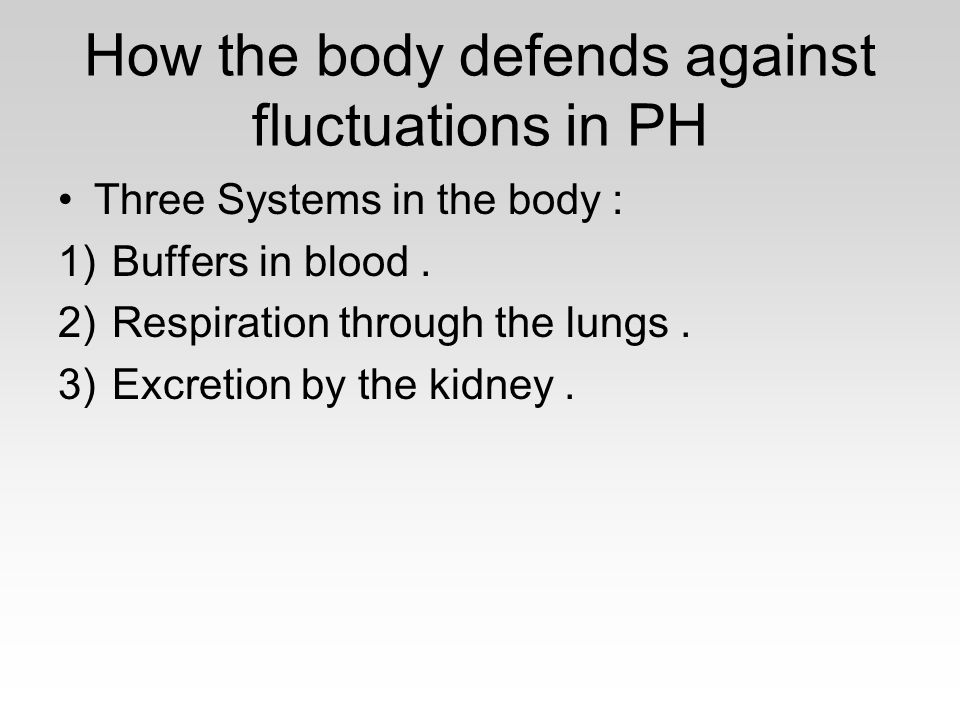 How the body defends against fluctuations in PH