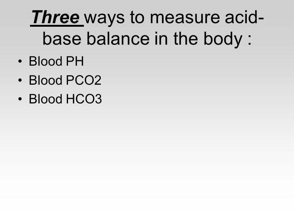 Three ways to measure acid-base balance in the body :