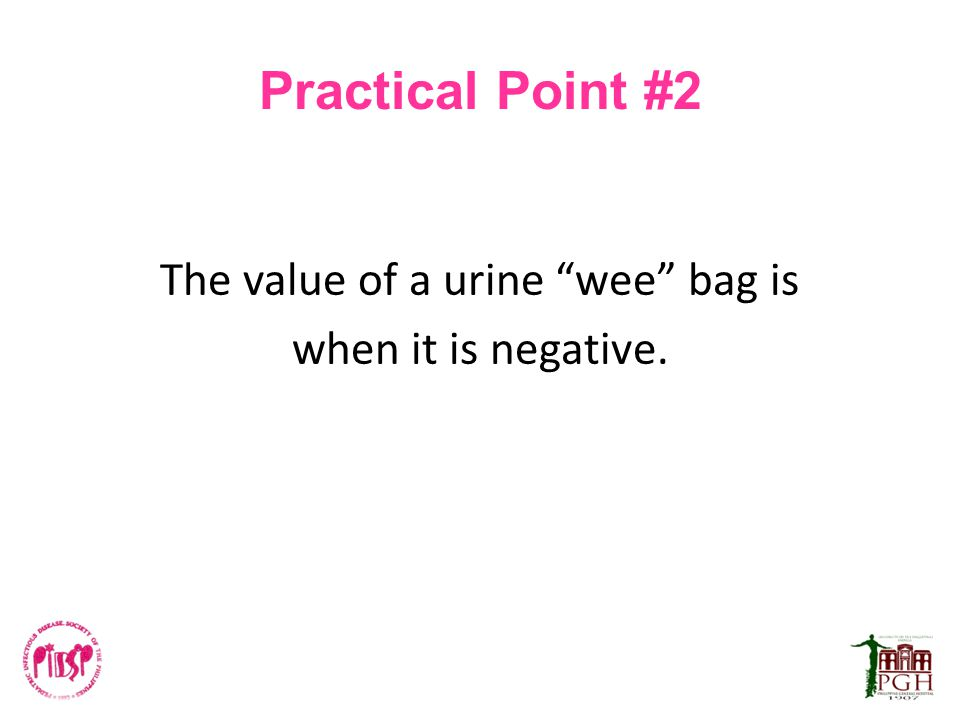 The value of a urine wee bag is when it is negative.