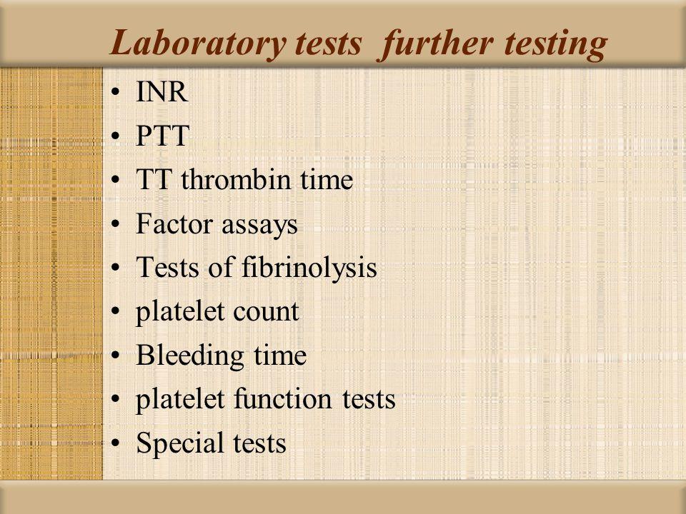 Laboratory tests further testing