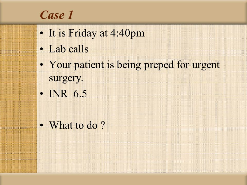 Case 1 It is Friday at 4:40pm Lab calls