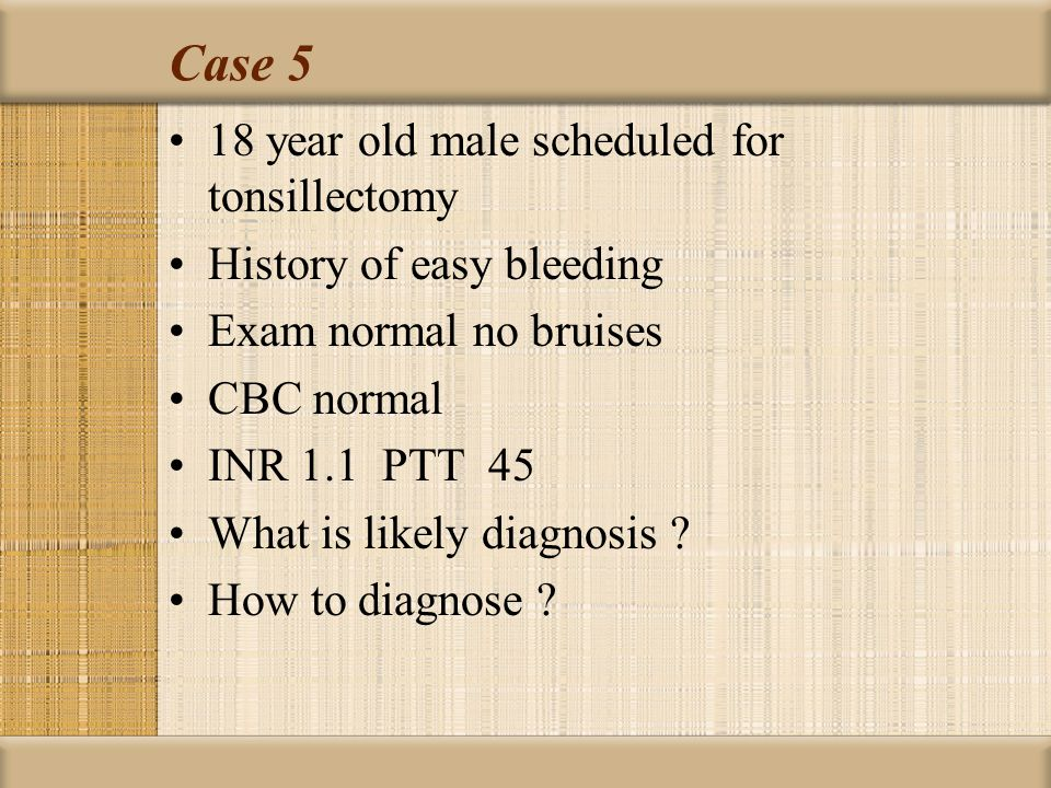 Case 5 18 year old male scheduled for tonsillectomy
