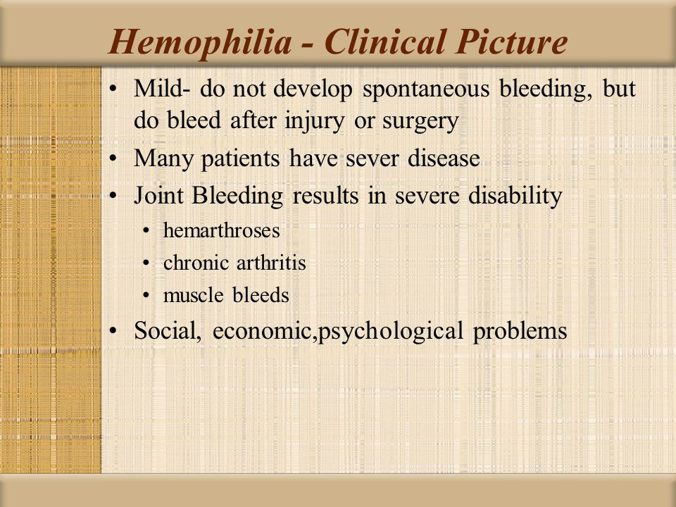 Hemophilia - Clinical Picture
