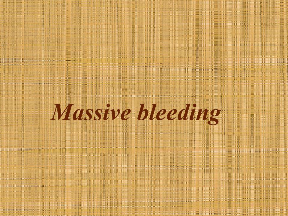 Massive bleeding