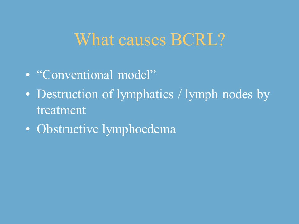 What causes BCRL Conventional model
