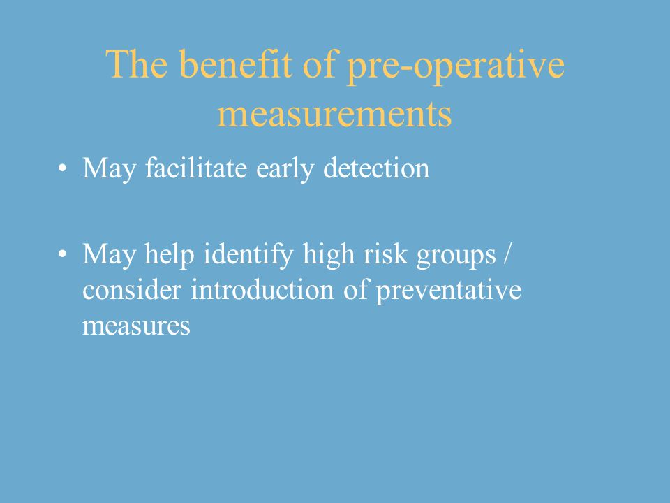 The benefit of pre-operative measurements