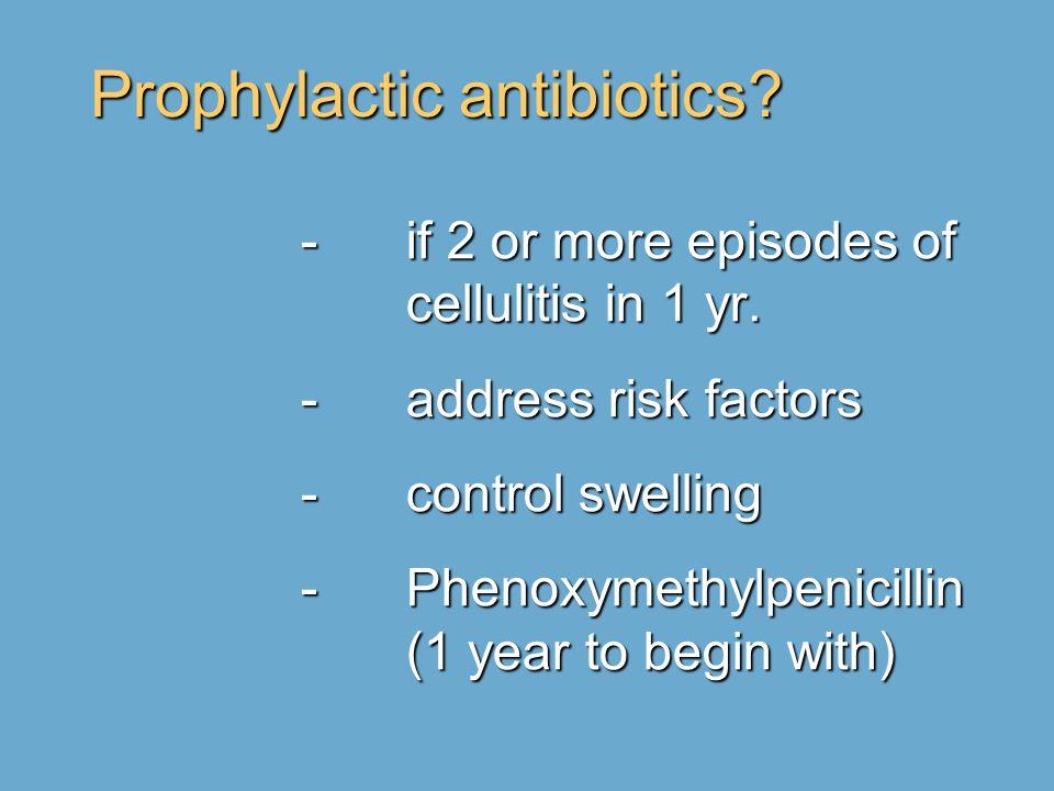 Prophylactic antibiotics