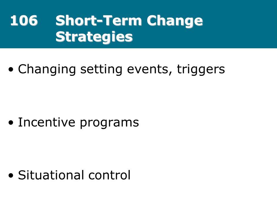 106 Short-Term Change Strategies