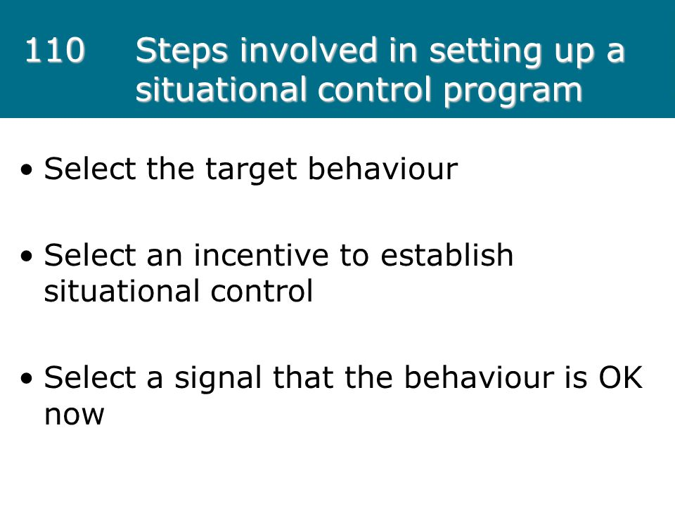 110 Steps involved in setting up a situational control program