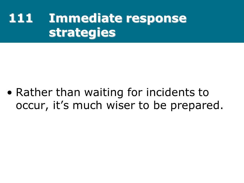 111 Immediate response strategies