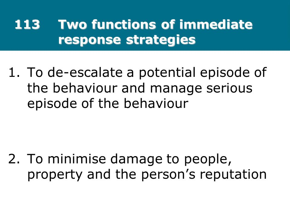 113 Two functions of immediate response strategies