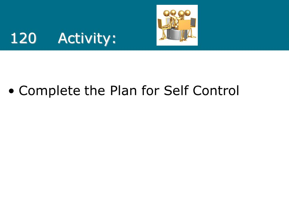 120 Activity: Complete the Plan for Self Control