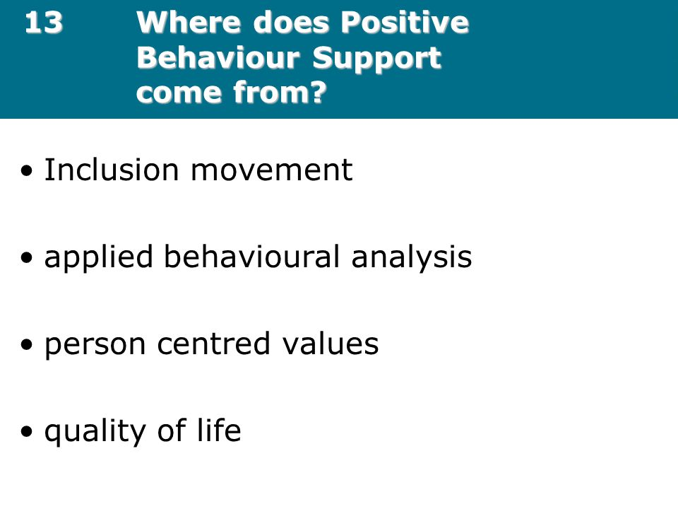 13 Where does Positive Behaviour Support come from
