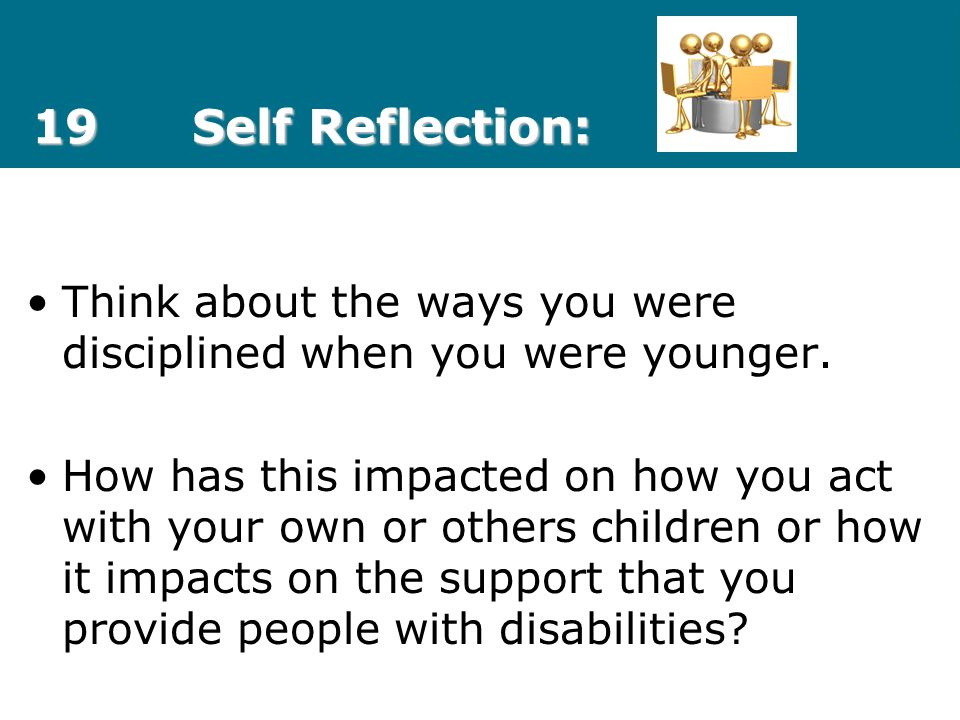 19 Self Reflection: Think about the ways you were disciplined when you were younger.
