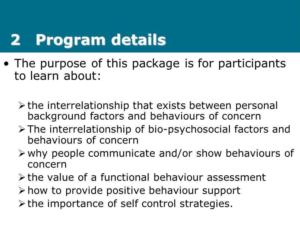 2 Program details The purpose of this package is for participants to learn about: