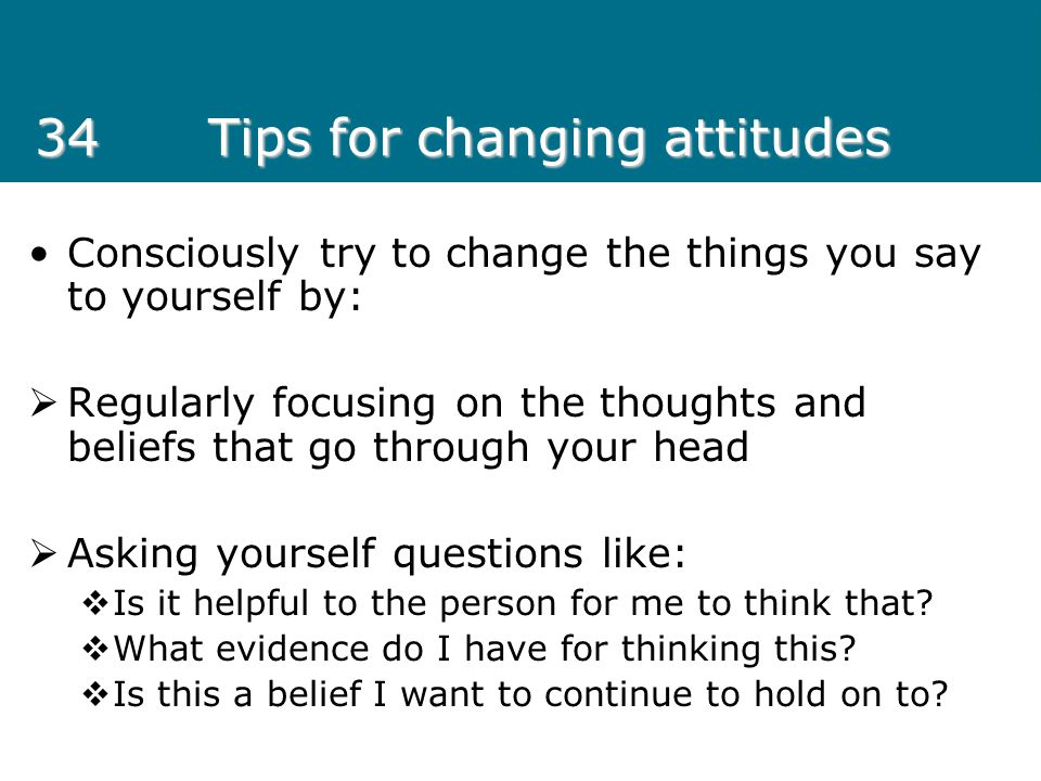 34 Tips for changing attitudes
