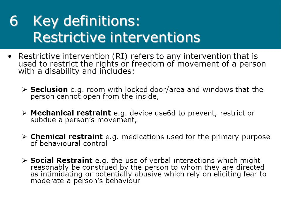 6 Key definitions: Restrictive interventions