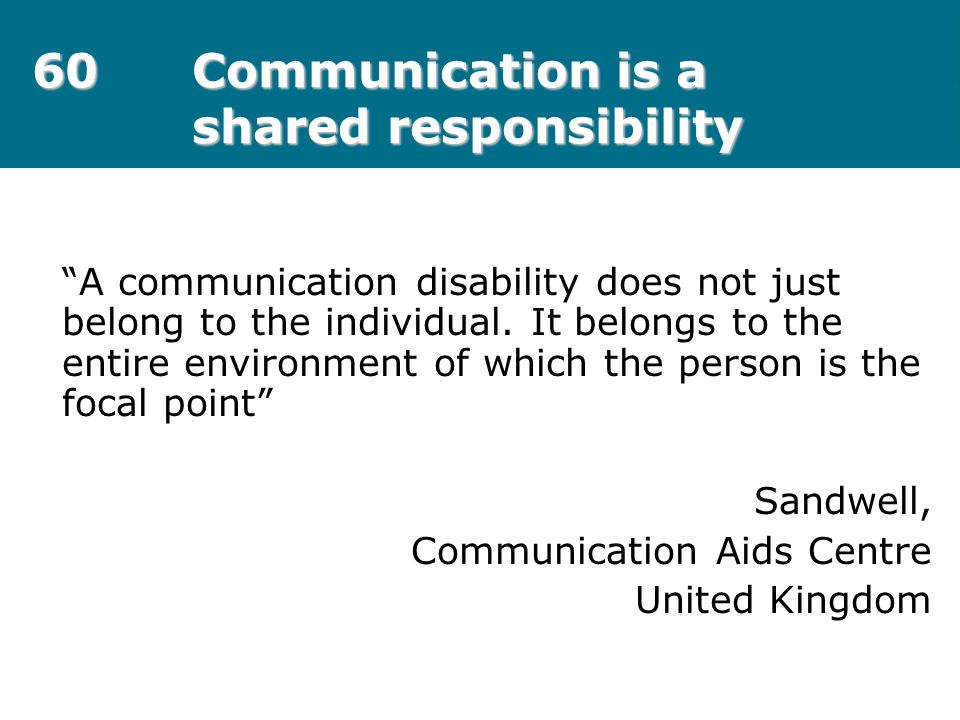 60 Communication is a shared responsibility