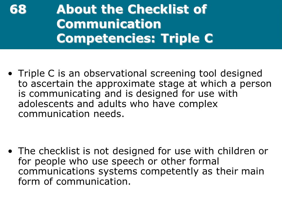 68 About the Checklist of Communication Competencies: Triple C
