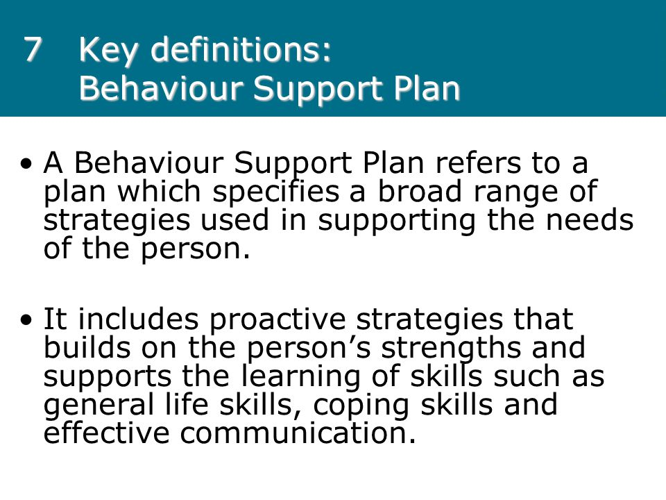 7 Key definitions: Behaviour Support Plan