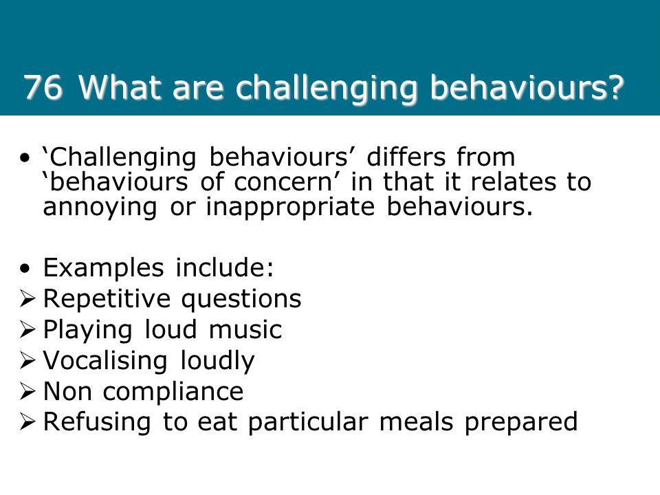 76 What are challenging behaviours
