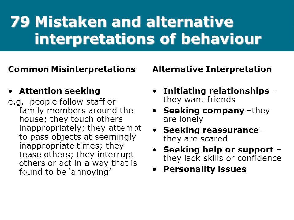 79 Mistaken and alternative interpretations of behaviour