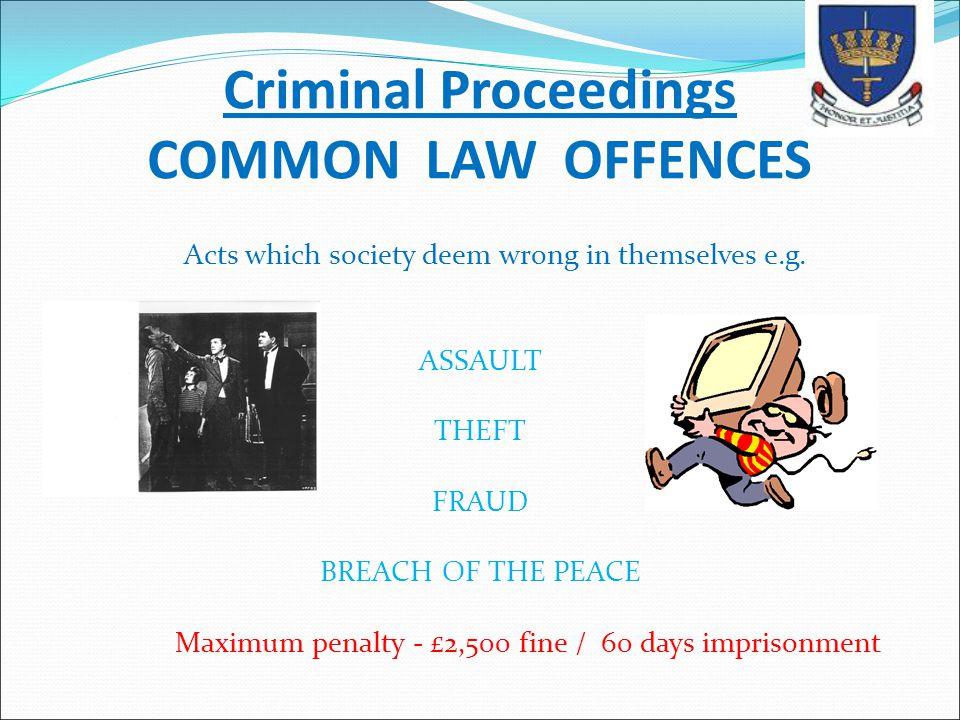 Criminal Proceedings COMMON LAW OFFENCES