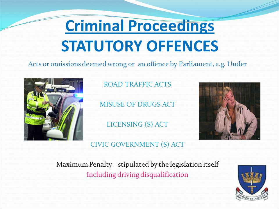 Criminal Proceedings STATUTORY OFFENCES