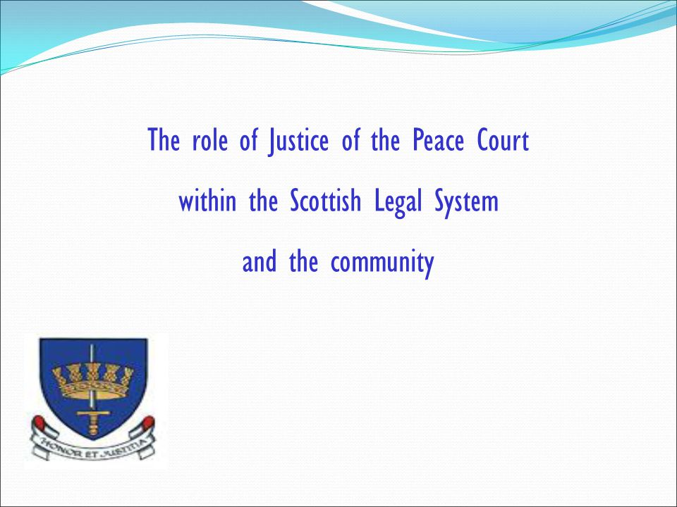 The role of Justice of the Peace Court
