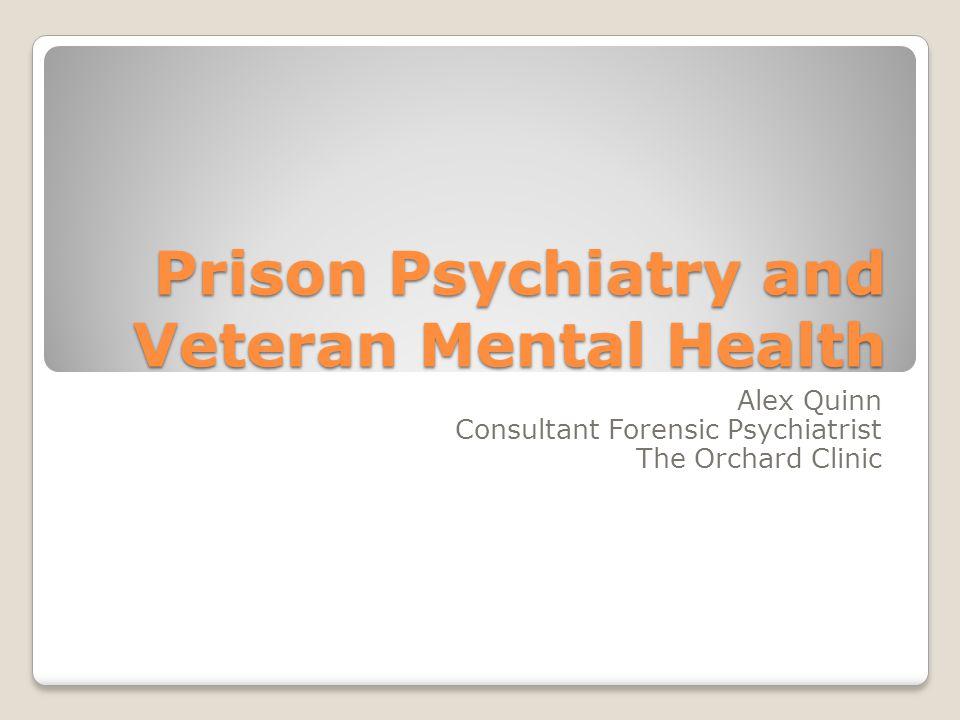 Prison Psychiatry and Veteran Mental Health