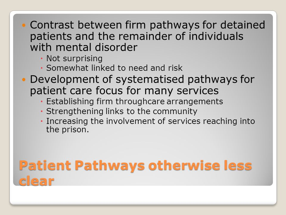 Patient Pathways otherwise less clear