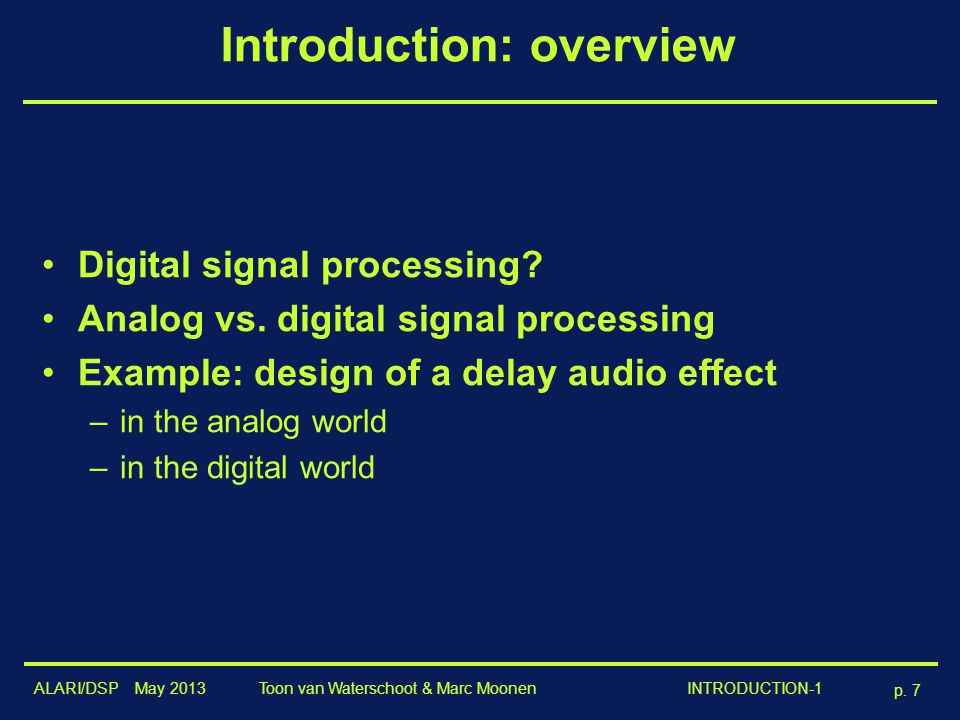 the impact of digital signal processing essay In digital signal processing the underlying abstract representation is always the set of natural numbers regardless of the signal's origins as a consequence, the physical nature of the processing device will also always remain the same, that is, a general digital (micro)processor the extraordinary power and success of digital signal.