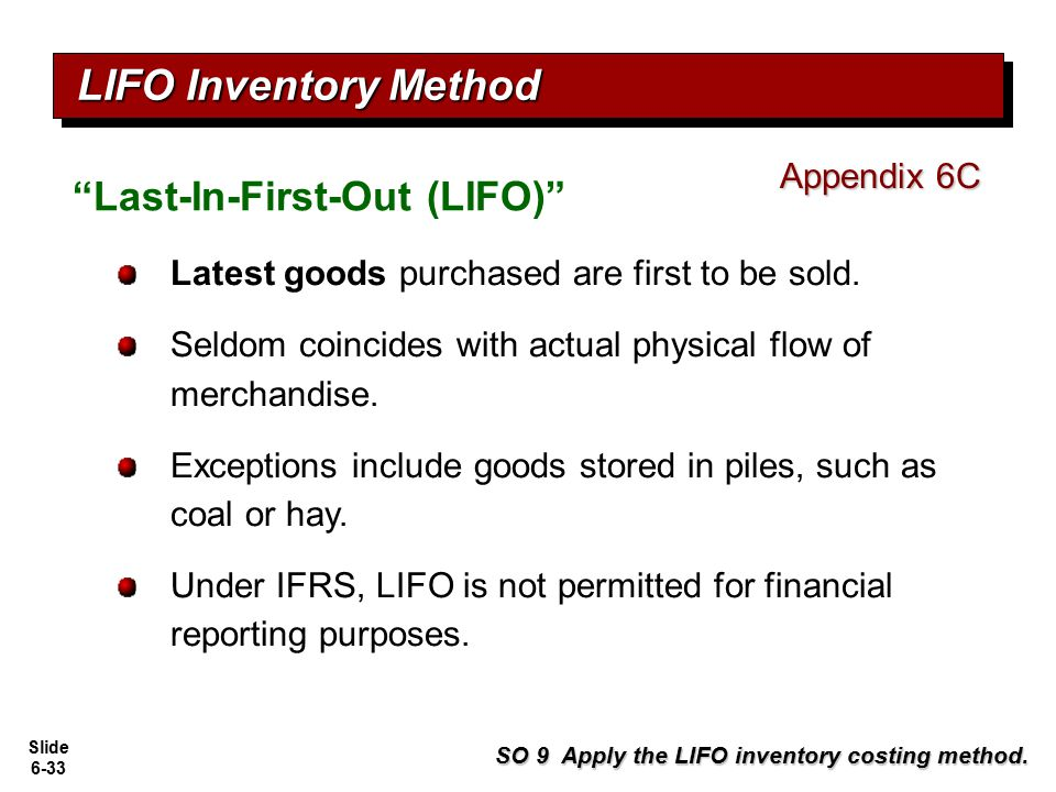LIFO Inventory Method Last-In-First-Out (LIFO) Appendix 6C