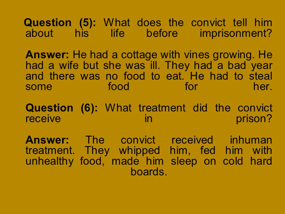 Question (5): What does the convict tell him about his life before imprisonment.