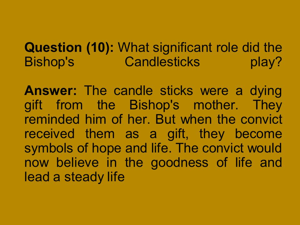Question (10): What significant role did the Bishop s Candlesticks play.