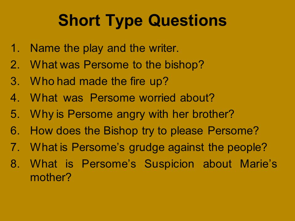 Short Type Questions Name the play and the writer.