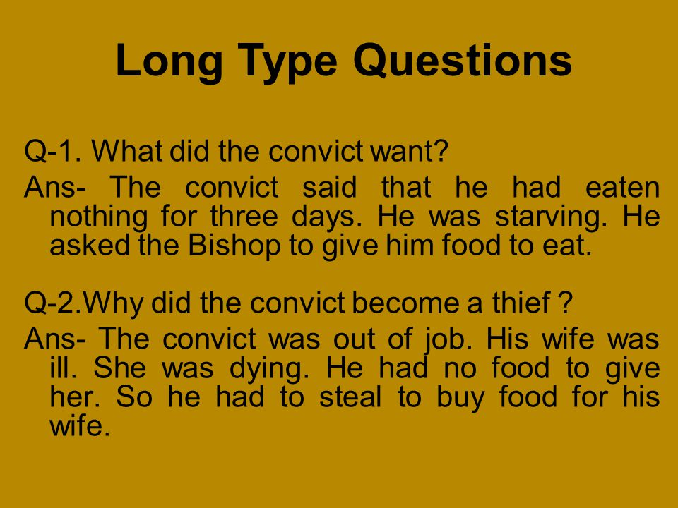 Long Type Questions Q-1. What did the convict want