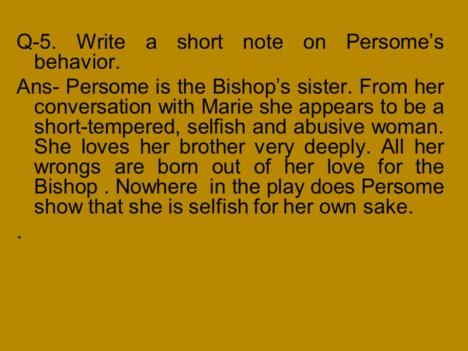 Q-5. Write a short note on Persome's behavior.