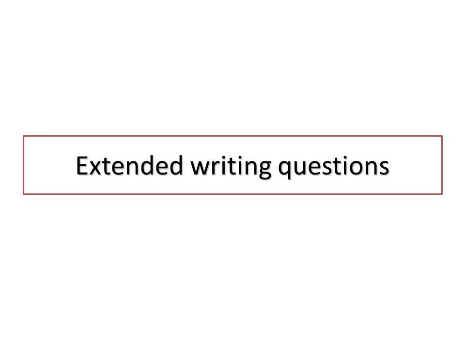 Extended writing questions
