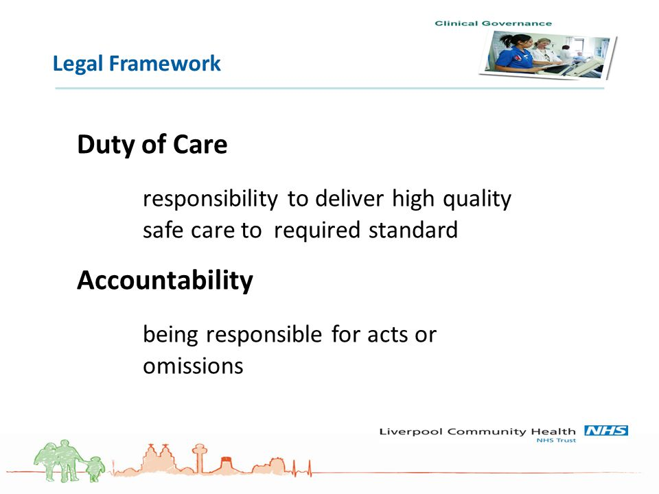 responsibility to deliver high quality safe care to required standard