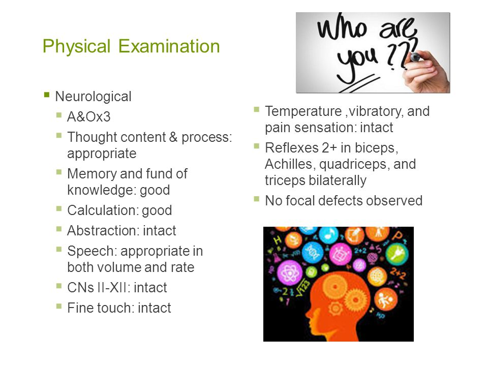Physical Examination Neurological A&Ox3