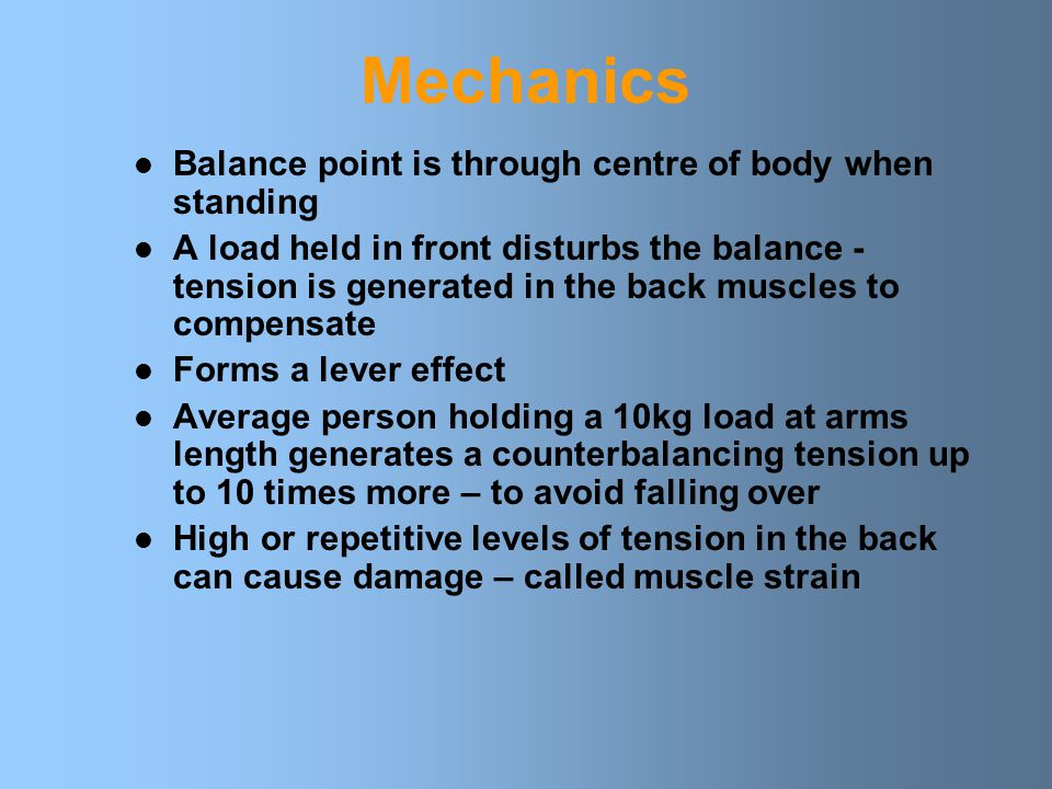 Mechanics Balance point is through centre of body when standing