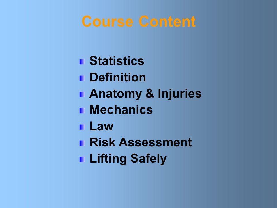 Course Content Statistics Definition Anatomy & Injuries Mechanics Law