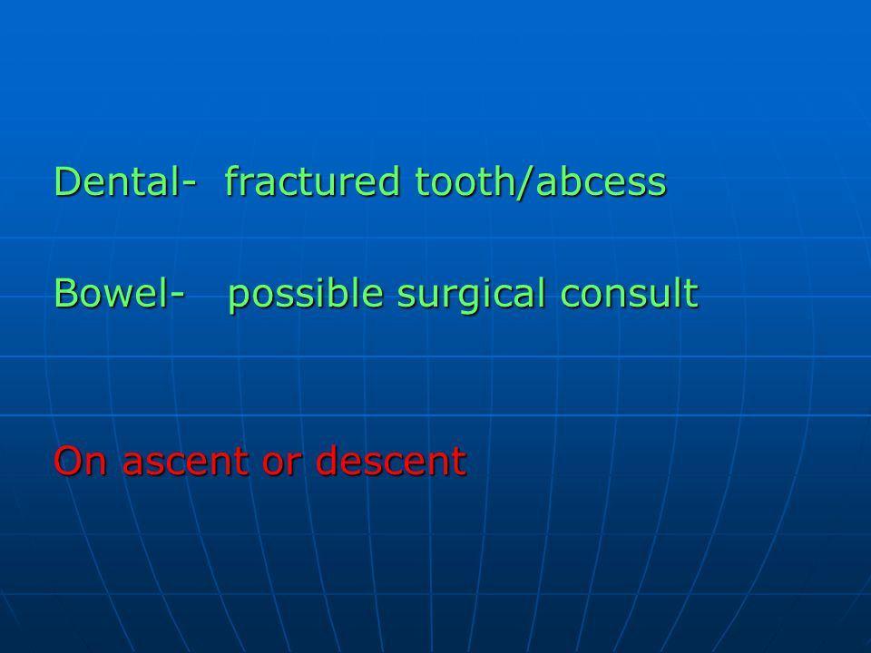 Dental- fractured tooth/abcess