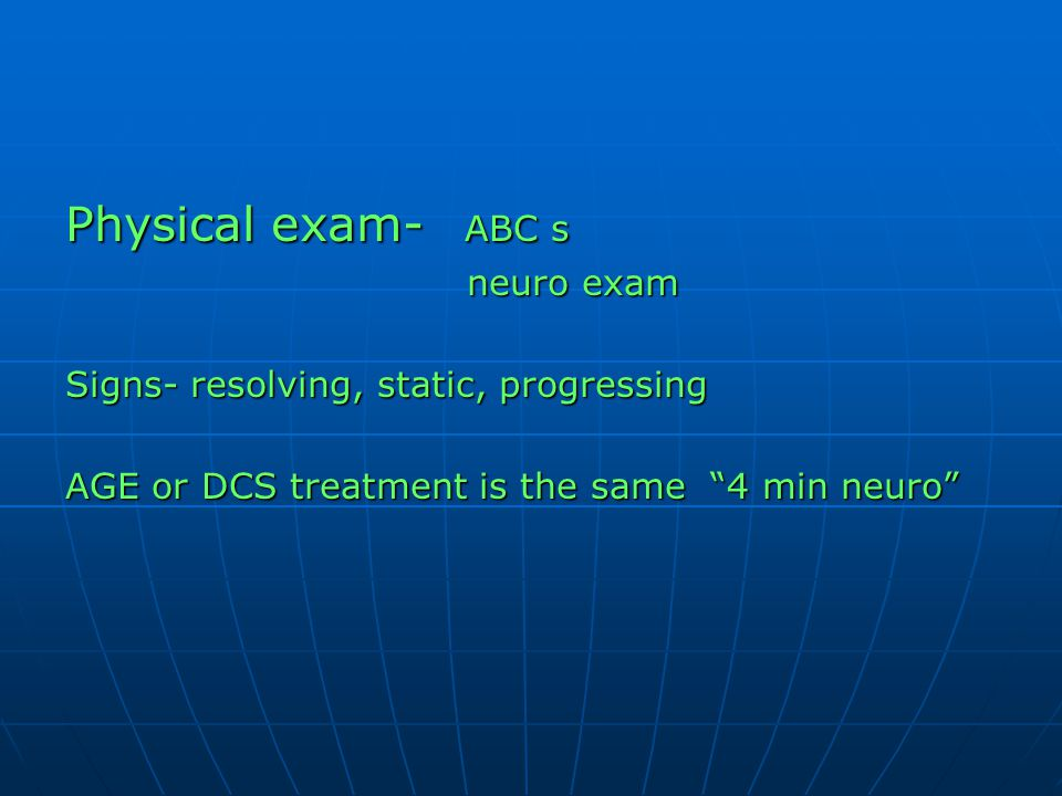 Physical exam- ABC s neuro exam Signs- resolving, static, progressing