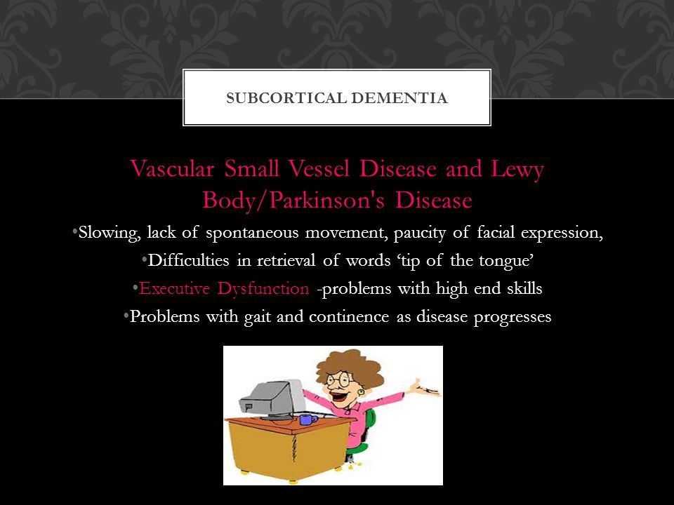 Vascular Small Vessel Disease and Lewy Body/Parkinson s Disease