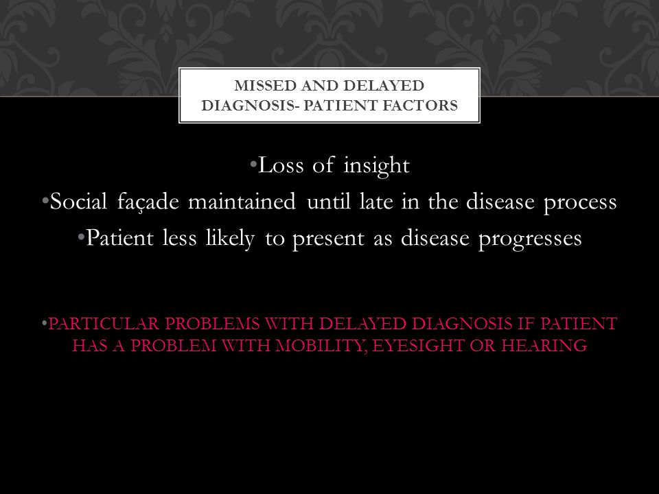 MISSED AND DELAYED DIAGNOSIS- PATIENT FACTORS