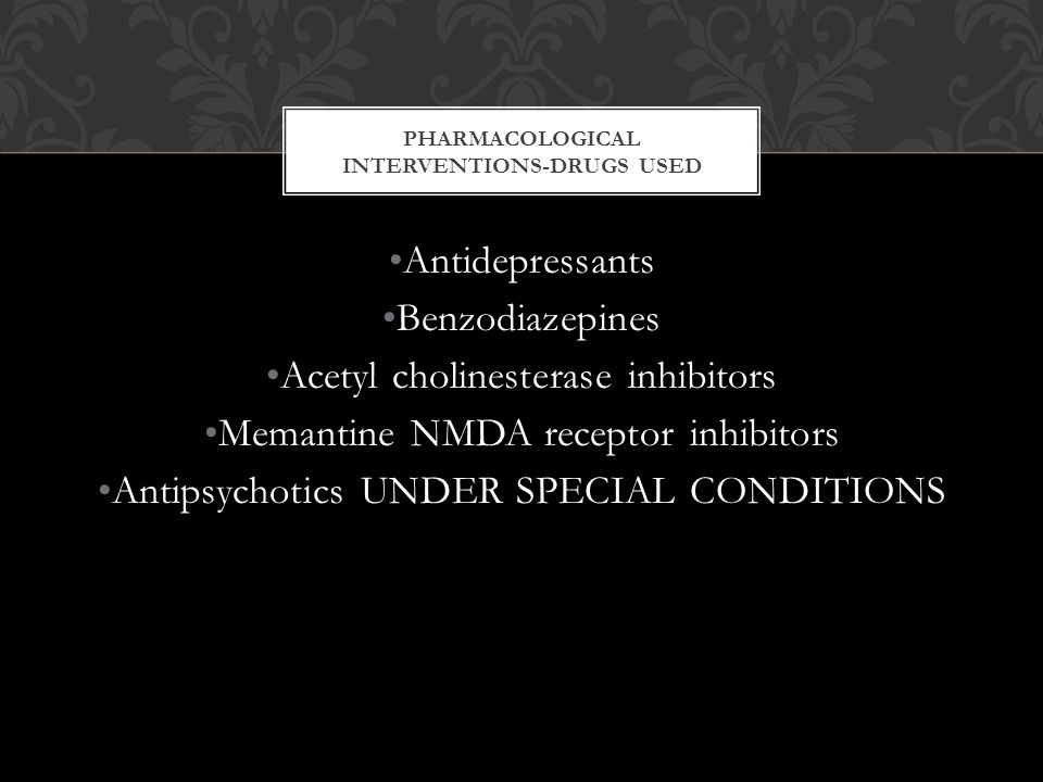 PHARMACOLOGICAL INTERVENTIONS-DRUGS USED